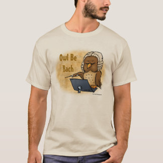 Owl Be Bach Funny T-Shirt
