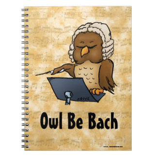 Owl Be Bach Spiral Notebook
