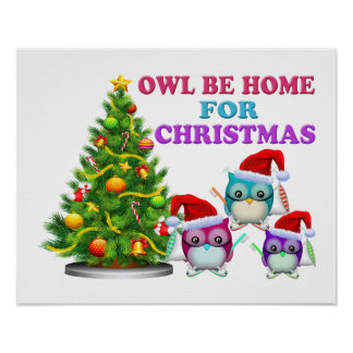 Owl Be Home For Christmas Posters
