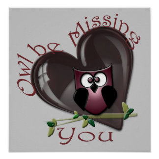 Owl be Missing You, Cute Owl and Heart Poster