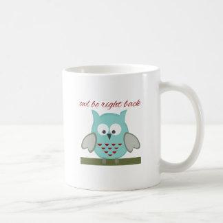 Owl Be Right Back Classic White Coffee Mug