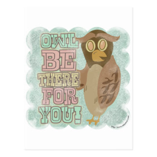 Owl Be There for You! Postcard