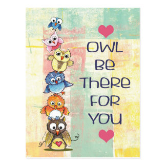 """Owl Be There For You"" Postcard"