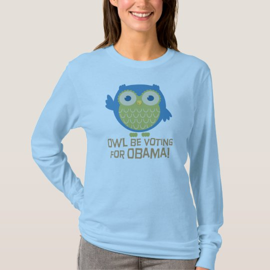Owl Be Voting for Obama T-Shirt