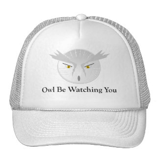 Owl Be Watching You Trucker Hat