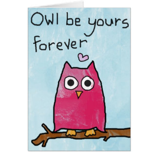 Owl be yours forever - Valentines Day Card