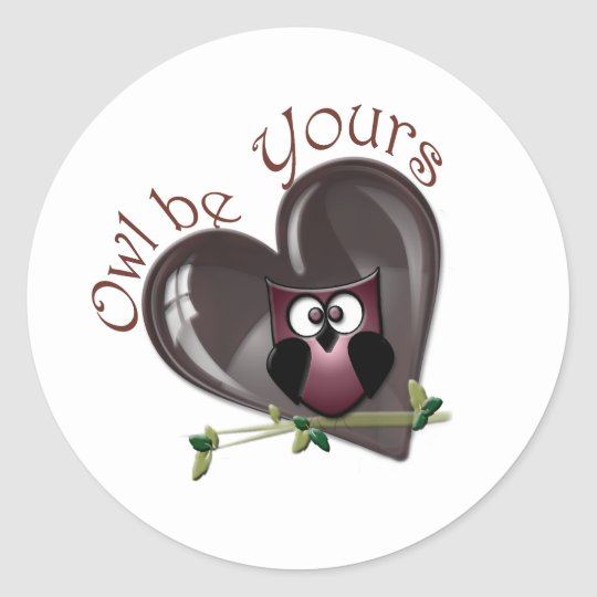Owl be Yours, Valentine's Day Gifts Classic Round Sticker