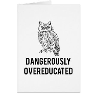 owl, dangerously overeducated greeting card