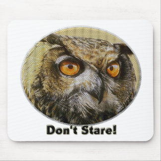 Owl - Don't Stare Mouse Pad