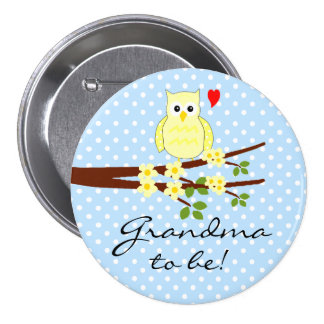 Owl- Grandma to be- 3 Inch Round Button