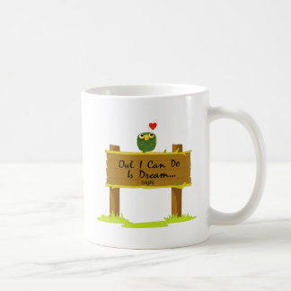 Owl I Can Do Is Dream Of Finding Love Mug