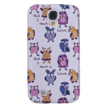 Owl I Need is Love Galaxy S4 Case