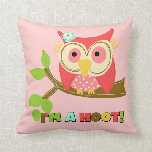 Owl I'm a Hoot Throw Pillows