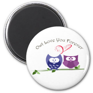 Owl Love You Forever 2 Inch Round Magnet