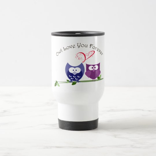 Owl Love You Forever Travel Mug