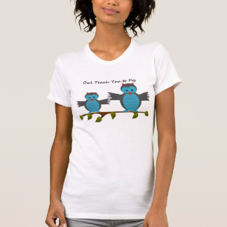 Owl Teach You to Fly Ladies Casual Scoop Tshirts