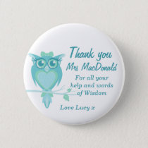 Owl teacher appreciation button badge