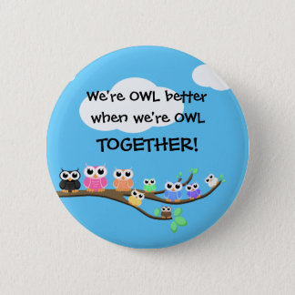 """""""OWL Together Now"""" Pinback Button"""