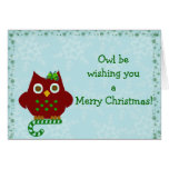 Owl wish you a Merry Christmas! Greeting Cards