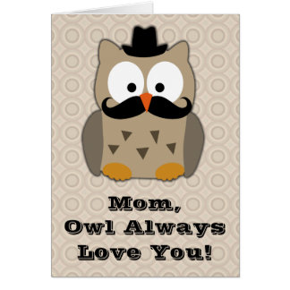 Owl with Mustache Mother's Day Card