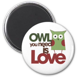 Owl you need is love 2 inch round magnet
