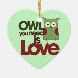 Owl you need is love ceramic ornament