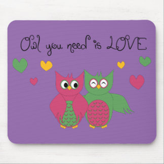 Owl You Need Is Love Mouse Pad