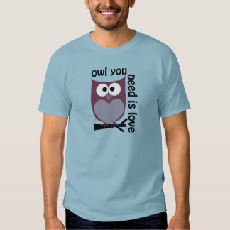Owl you need is LOVE T Shirt