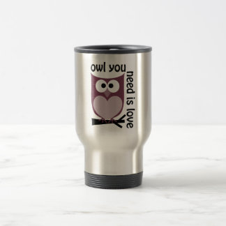 Owl you need is LOVE Travel Mug