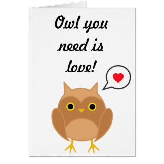 Owl you need is love valentines day card! greeting card