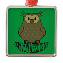 owl you need is me metal ornament