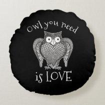 Owl you Need Round Pillow
