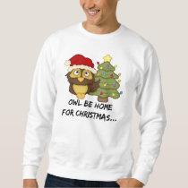 OwlBeHome4Christmas Sweatshirt