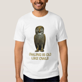 Owling is old like owls t-shirt
