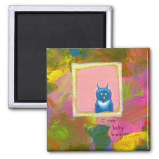 Owls are Carnivores - fun owl painting art 2 Inch Square Magnet