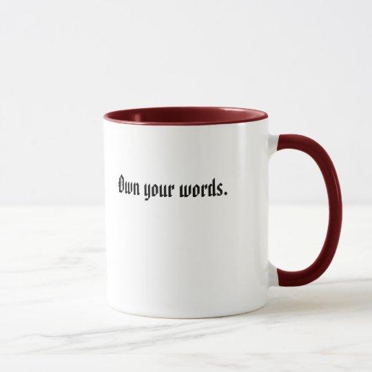 Own your words. mug