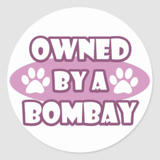 Owned by a Bombay Classic Round Sticker