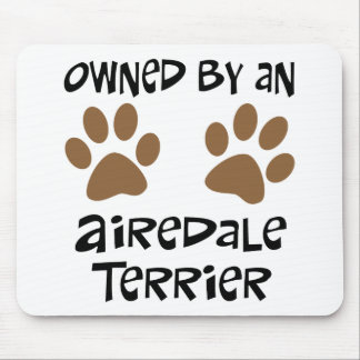 Owned By An Airedale Terrier Mouse Pad
