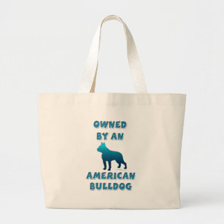 Owned by an American Bulldog Large Tote Bag