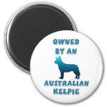 Owned by an Australian Kelpie Fridge Magnet