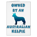 Owned by an Australian Kelpie Greeting Cards