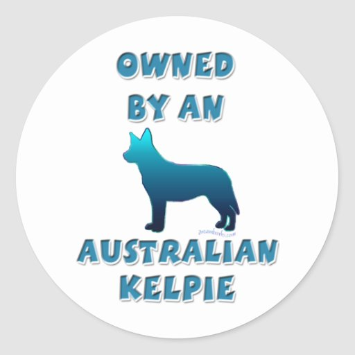Owned by an Australian Kelpie Round Stickers