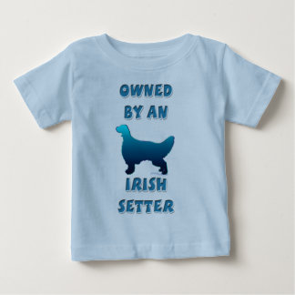 Owned by an Irish Setter Baby T-Shirt