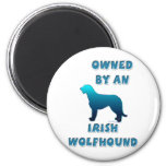 Owned by an Irish Wolfhound 2 Inch Round Magnet