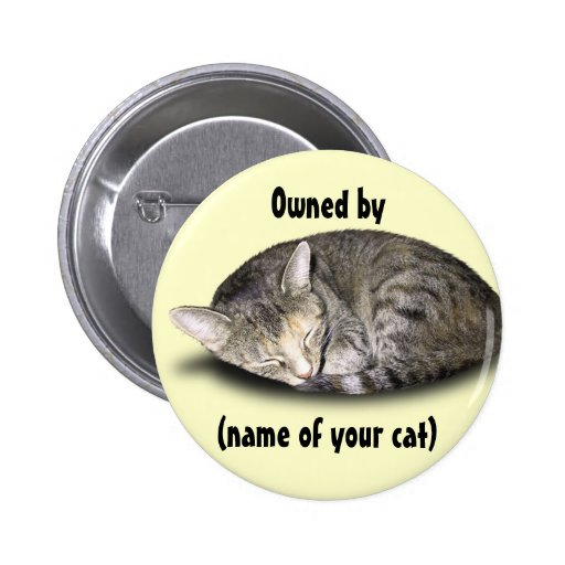 Owned by (name of your cat) 2 inch round button