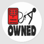 Owned & Screwed By Foreign Oil Countries Round Sticker