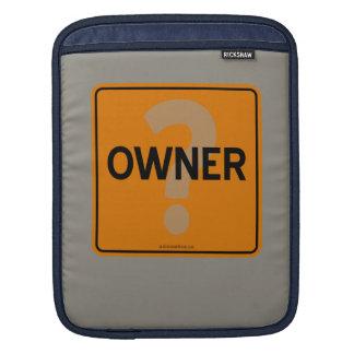 OWNER? iPad SLEEVE