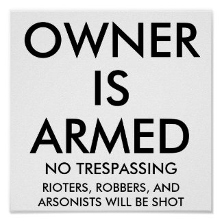 OWNER, IS, ARMED, RIOTERS, LOOTERS... - Customized Poster