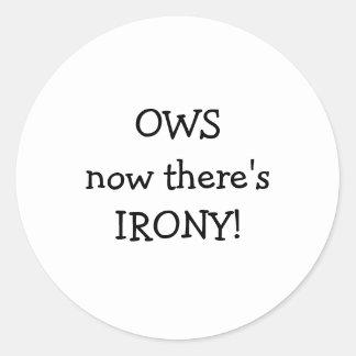 ¡OWS ahora allí es IRONÍA! Etiquetas Redondas