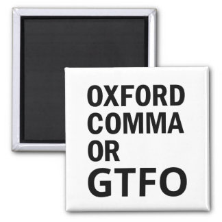 Oxford Comma or GTFO Magnet